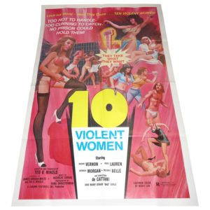 "Vintage Cult ""B"" Hollywood Movie Poster, ""10 Violent Women"", 1982, One of a Kind"